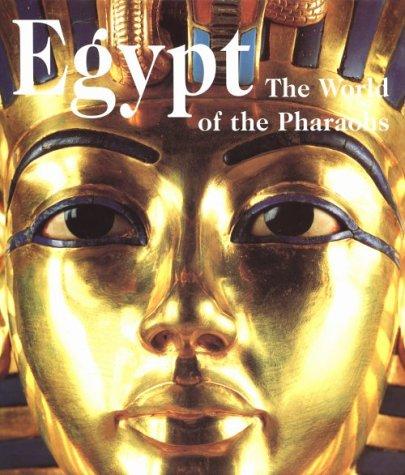 9783895089138: Egypt: The World of the Pharaohs
