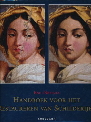 Handboek Voor Het Restaureren Van Schilderijen (3895089249) by Knut Nicolaus