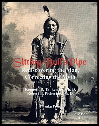 9783895101113: Sitting Bull's Pipe: Re-Discovering the Man, Correcting the Myth (Livre en allemand)