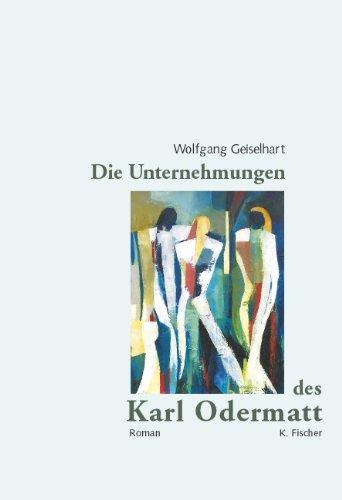 9783895145216: Die Unternehmungen des Karl Odermatt