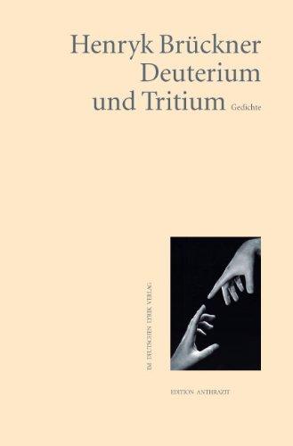 9783895147821: Deuterium und Tritium: Gedichte