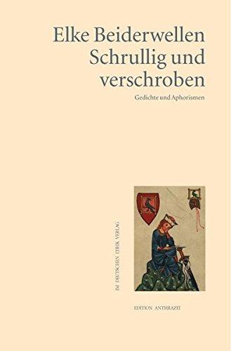 Schrullig und verschroben: Gedichte und Aphorismen: Beiderwellen, Elke