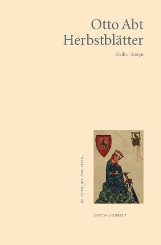 Herbstblätter: Haiku/Senryu: Abt, Otto
