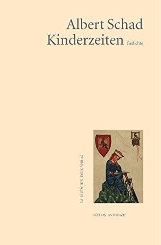 Kinderzeiten: Gedichte: Schad, Albert
