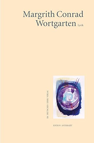 Wortgarten: Lyrik (deutscher lyrik verlag) - Margrith Conrad