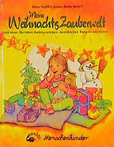 9783895160806: Meine WeihnachtsZauberwelt: Mit neuen Spielideen, Bastelvorschlägen, kinderleichten Rezepten und Liedern