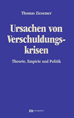 9783895181481: Ursachen von Verschuldungskrisen: Theorie, Empirie und Politik (German Edition)