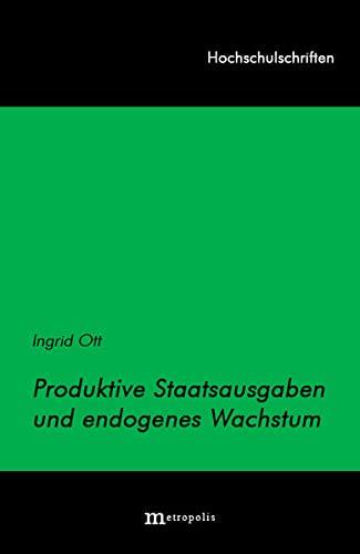 9783895183652: Produktive Staatsausgaben und endogenes Wachstum