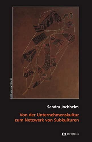 Von der Unternehmenskultur zum Netzwerk von Subkulturen: Sandra Jochheim