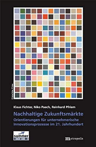 9783895185113: Nachhaltige Zukunftsm�rkte: Orientierungen f�r unternehmerische Innovationsprozesse im 21. Jahrhundert