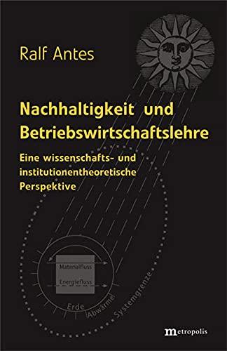 9783895185243: Nachhaltigkeit und Betriebswirtschaftslehre: Eine wissenschafts- und institutionentheoretische Perspektive