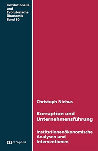 9783895185786: Korruption und Unternehmensführung: Institutionenökonomische Analysen und Interventionen