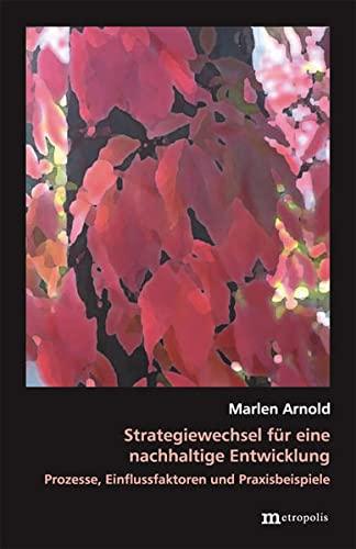 Strategiewechsel für eine nachhaltige Entwicklung: Marlen Arnold