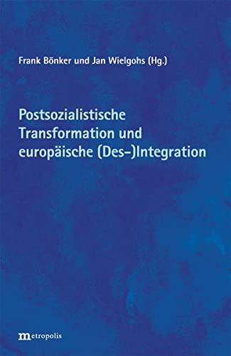 9783895186288: Postsozialistische Transformation und europäische (Des)Integration: Bilanzen und Perspektiven