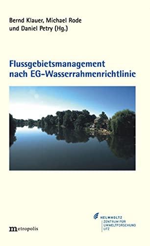 Flussgebietsmanagement nach EG-Wasserrahmenrichtlinie: Bernd Klauer
