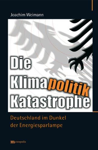 9783895186691: Die Klimapolitik-Katastrophe