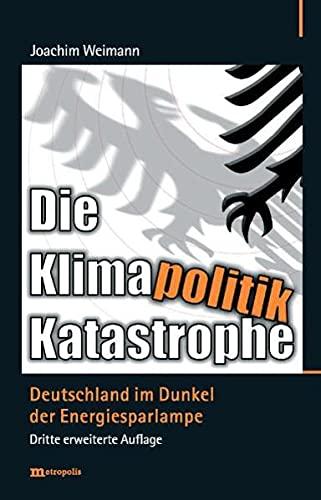 9783895188459: Die Klimapolitik-Katastrophe