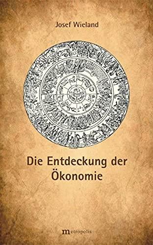 Die Entdeckung der Ökonomie: Josef Wieland