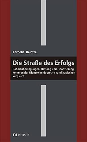 9783895189302: Die Straße des Erfolgs: Rahmenbedingungen, Umfang und Finanzierung kommunaler Dienste im deutsch-skandinavischen Vergleich