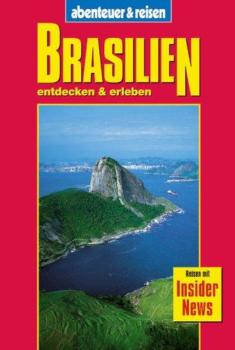 9783895254970: Brasilien entdecken und erleben. abenteuer und reisen.