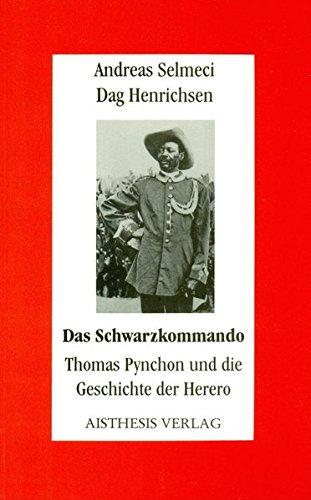 Das Schwarzkommando: Thomas Pynchon und die Geschichte der Herero: Andreas Selmeci
