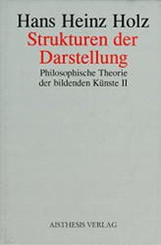 9783895281648: Philosophische Theorie der bildenden Künste 2. Strukturen der Darstellung: Über Konstanten der ästhetischen Konfigurationen