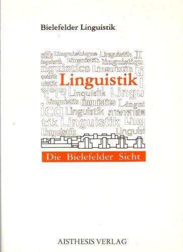 9783895281891: Linguistik: Die Bielefelder Sicht