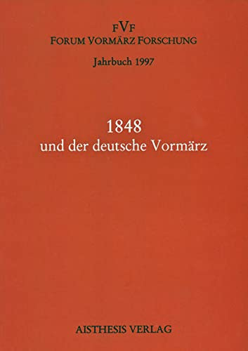 9783895281952: Jahrbuch Forum Vormärz Forschung Bd 3/1997. 1848 und der deutsche Vormärz