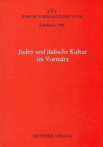 Jahrbuch Forum Vormärz Forschung / Juden und jüdische Kultur im Vormärz