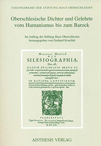 Oberschlesische Dichter und Gelehrte vom Humanismus bis zum Barock (Tagungsreihe der Stiftung Haus ...