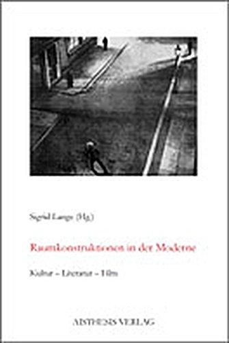 9783895283017: Raumkonstruktionen in der Moderne: Kultur - Literatur - Film