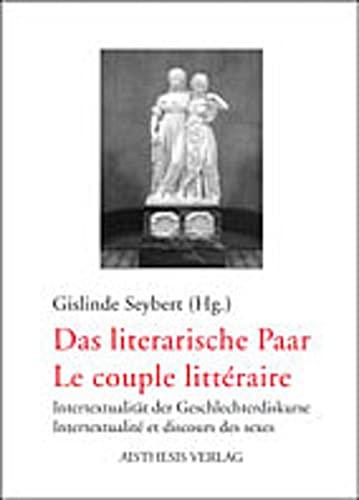 Das literarische Paar - Le couple litteraire: Gislinde Seybert