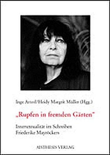 9783895283406: Rupfen in fremden Gärten: Intertextualität im Schreiben Friederike Mayröckers