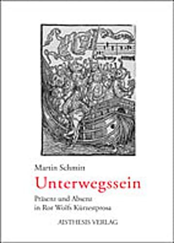 Unterwegssein: Präsenz und Absenz in Ror Wolfs Kürzestprosa (Paperback): Martin Schmitt