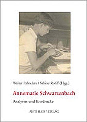 Annemarie Schwarzenbach Analysen und Erstdrucke, mit einer Schwarzbach-Bibliographie - Fähnders, Walter (Hrg.) und Sabine (Hrg.) Rohlf
