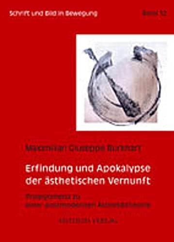 Erfindung und Apokalypse der ästhetischen Vernunft: Maximilian Giuseppe Burkhart