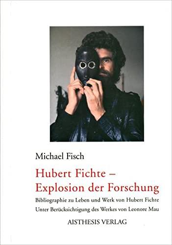 Hubert Fichte - Explosion der Forschung: Michael Fisch