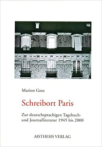 9783895285813: Schreibort Paris: Zur deutschsprachigen Tagebuch- und Journalliteratur 1945 bis 2000