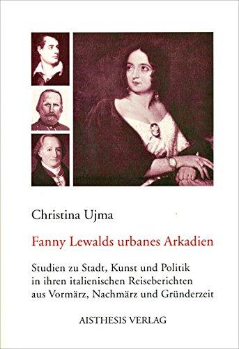 Fanny Lewalds urbanes Arkadien