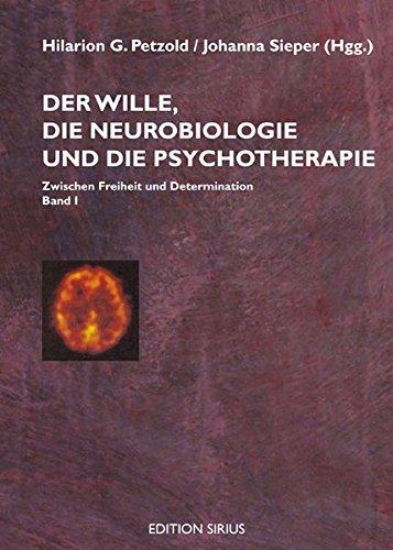 9783895286421: Der Wille, die Neurobiologie und die Psychotherapie 1: Zwischen Freiheit und Determination