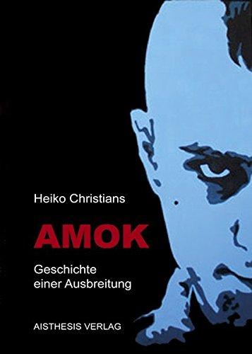 9783895286711: Amok: Geschichte einer Ausbreitung
