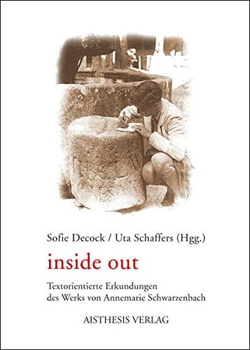 9783895286971: inside out: Textorientierte Erkundungen des Werks von Annemarie Schwarzenbach