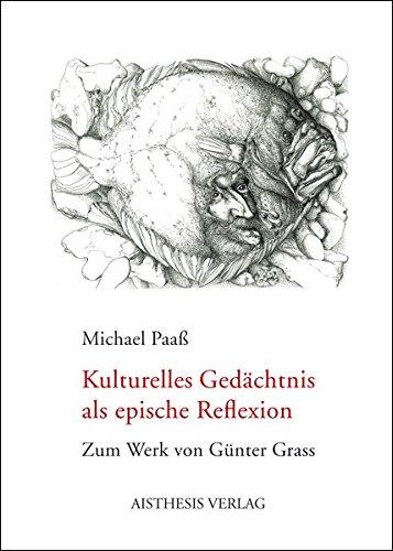 Kulturelles Gedächtnis als epische Reflexion: Michael Paaß