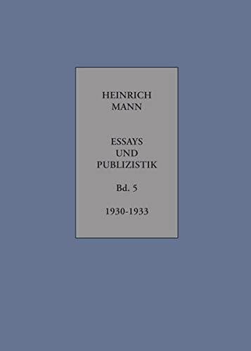 Essays und Publizistik Band 5: Heinrich Mann