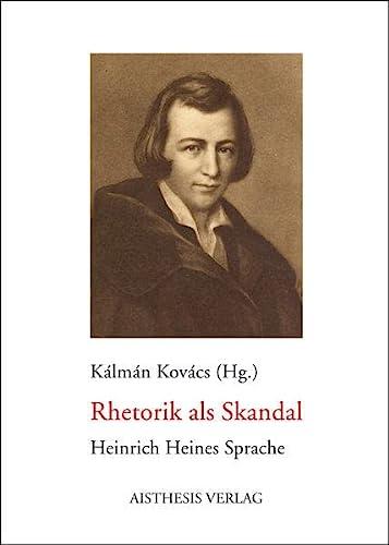 9783895287411: Rhetorik als Skandal: Heinrich Heines Sprache