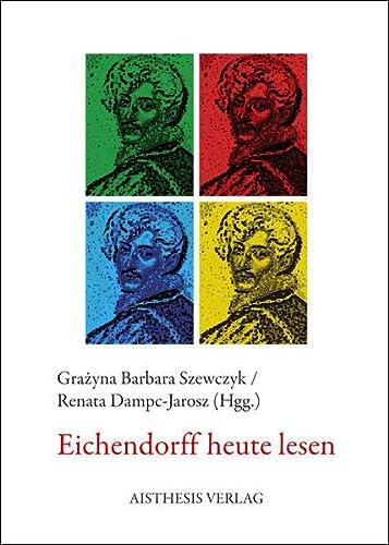 Eichendorff heute lesen: Grazyna B. Szewczyk