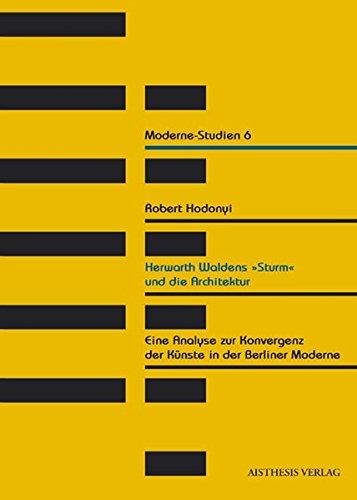 """Herwarth Waldens """"Sturm"""" und die Architektur: Robert Hodonyi"""