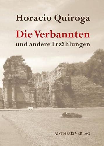 Die Verbannten und andere Erzählungen - Quiroga Horacio Und Roland Berens