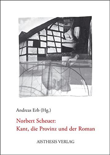 Norbert Scheuer: Kant, die Provinz und der: Martin Hielscher; Werner