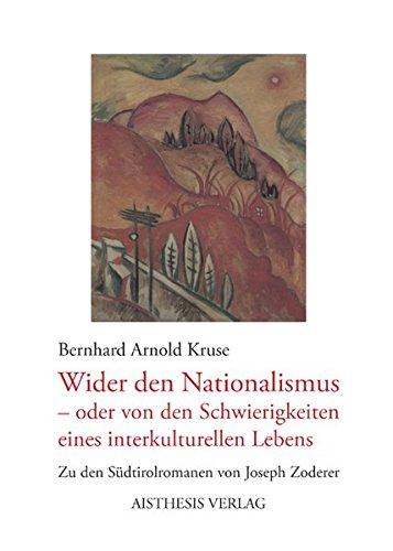 Wider den Nationalismus - oder von den Schwierigkeiten des interkulturellen Lebens: Bernhard-Arnold...